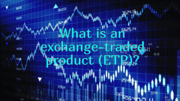 What is an exchange-traded product (ETP)?