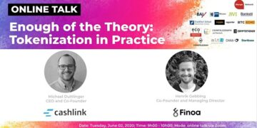 Enough of the Theory: Tokenization in Practice (Online Talk by Michael Duttlinger, CASHLINK Technologies and Henrik Gebbing, finoa)