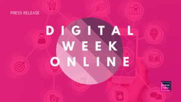 Digital Week Online is back! Secure your Spot for the Autumn 2020 Event!