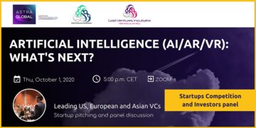 Trends in Artificial Intelligence (AI/AR/VR): Startup Competition and Leading VCs Investors panel by Astra Global
