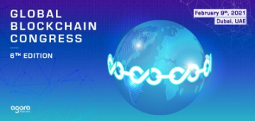 6th Global Blockchain Congress by Agora Group on February 9th in Dubai.