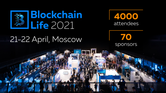Blockchain Life Forum 2021 21-22 April, Moscow, Music Media Dome