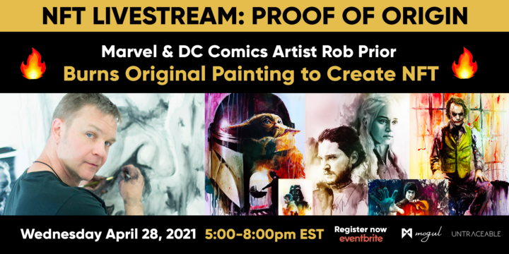 NFT Livestream:  Watch Original Painting Burn as NFT is created by world-renowned Marvel & DC Comics Artist Rob Prior